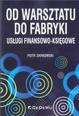 Piotr Ziarkowski - Od warsztatu do fabryki - usługi finan-księgowe