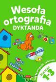 Opracowanie zbiorowe - Wesoła ortografia Dyktanda 1-3