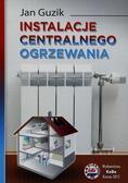 Jan Guzik - Instalacje centralnego ogrzewania