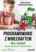 Adrian Wojciechowski, Urszula Wiejak - Programowanie z Minecraftem dla dzieci p.średni