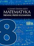 Agata Sulińska - Egzamin ósmoklasisty. Matematyka. Trening przed...