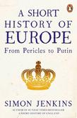 Jenkins Simon - A Short History of Europe. From Pericles to Putin