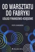 Ziarkowski Piotr - Od warsztatu do fabryki. usługi finansowo-księgowe