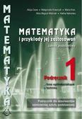 praca zbiorowa - Matematyka i przykłady zastos. LO 1 pod ZP PODKOWA