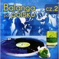 praca zbiorowa - Balanga po Polsku cz.2 CD