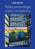 Ciostek Anna - Polska terminologia unijna