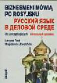 Fast L., Zwolińska M. - Biznesmeni mówią po rosyjsku - dla początkujących