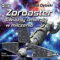 Rafał Dębski - Zoroaster. Gwiazdy umierają w milczeniu audiobook