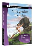 praca zbiorowa - Mity greckie dla dzieci. Krótkie opracowanie TW