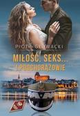 Głowacki Piotr - Miłość, seks… i podchorążowie