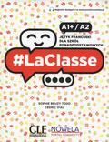 Bruzy Todd Sophie, Vial Cedric - LaClasse A1+/A2 Podręcznik. Szkoła ponadpodstawowa