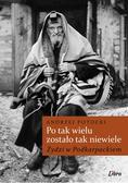 Potocki Andrzej - Po tak wielu  zostało tak niewiele Żydzi w Podkarpackiem