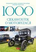 Czarkowska Iwona - 1000 ciekawostek o motoryzacji