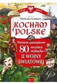 Joanna Wieliczka Szarkowa - Kocham Polskę. Wydanie pamiątkowe 80-lecie...