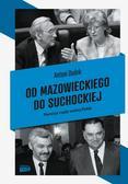 Antoni Dudek - Od Mazowieckiego do Suchockiej