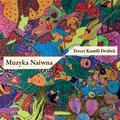 Tercet Kamili Drabek - Muzyka Naiwna (CD)