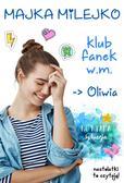 Milejko Majka - Klub Fanek W.M. Oliwia