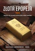 Lewandowska-Kąkol Agnieszka - Złota epopeja. Niezwykłe losy polskiego złota w czasie II wojny światowej