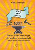 Wróbel Mateusz - Zbiór zadań testowych do matury z matematyki dla poziomu podstawowego Wykuj swój sukces!
