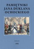 Ochocki Jan Duklan - Pamiętniki Jana Duklana Ochockiego