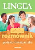 opracowanie zbiorowe - Szkolny rozmównik polsko-hiszpański z wymową