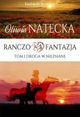 Natecka Oliwia - Ranczo Fantazja Tom 1 Droga w nieznane