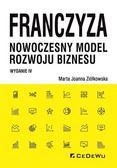 Marta Joanna Ziółkowska - Franczyza - nowoczesny model rozwoju biznesu