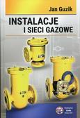 Guzik Jan - Instalacje i sieci gazowe