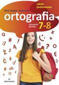 Stypka Alicja, Luch Anna - Ortografia Ćwiczenia dla klas 7-8