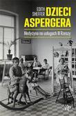 Edith Sheffer - Dzieci Aspergera. Medycyna na usługach III Rzeszy