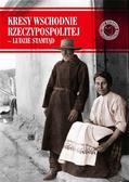 Opracowanie zbiorowe - Kresy Wschodnie Rzeczypospolitej - Ludzie stamtąd