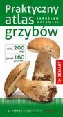 Orłowski Jarosław - Praktyczny atlas grzybów