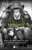 Frans de Waal - Ostatni Uścisk Mamy
