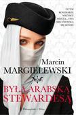 Margielewski Marcin - Była arabską stewardesą
