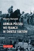 Skarżyński Wincenty - Armija polska we Francji w świetle faktów