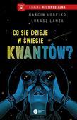 Łobejko Marcin, Lamża Łukasz - Co się dzieje w świecie kwantów?