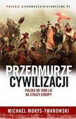 Michael Morys-Twarowski - Przedmurze cywilizacji