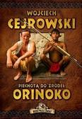 Wojciech Cejrowski - Piechotą do źródeł Orinoko