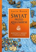 Lucio Russo - Świat przed Kolumbem. Kontakty między cywilizacjam