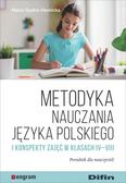 Gudro-Homicka Maria - Metodyka nauczania języka polskiego i konspekty zajęć w klasach IV-VIII. Poradnik dla nauczycieli