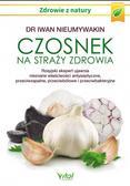 Nieumywakin Iwan - Czosnek na straży zdrowia