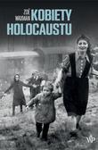 Waxman Zoe - Kobiety Holocaustu