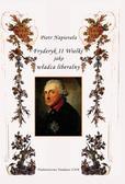 Napierała Piotr - Fryderyk II Wielki jako władca liberalny