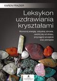 Karen Frazier - Leksykon uzdrawiania kryształami
