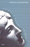 Lanckorońska Karolina - Notatki z podróży do Grecji