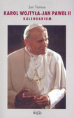Turanu Jan - Karol Wojtyła Jan Paweł II Kalendarium