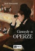 Marczyński Jacek - Gawędy o operze