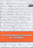 Leksykon wielkich teologów  XX/XXI wieku T I
