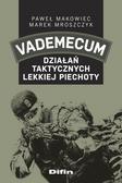 Makowiec Paweł, Mroszczyk Marek - Vademecum działań taktycznych lekkiej piechoty
