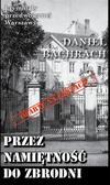 Daniel Bachrach - Kryminały przedwojennej W-wy. Przez namiętność..